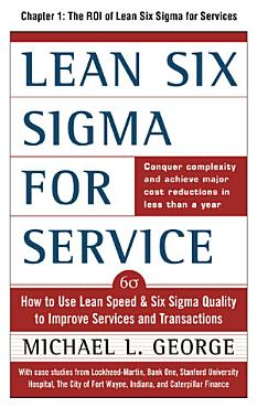 Lean Six Sigma for Service  Chapter 1   The ROI of Lean Six Sigma for Services PDF