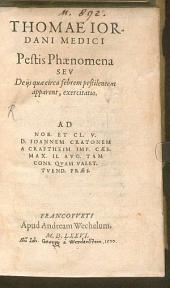 Thomae Iordani Medici Pestis Phaenomena Sev De ijs quae circa febrem pestilentem apparent, exercitatio