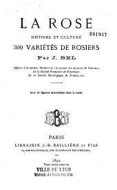 La rose: histoire et culture ; 500 variétés de rosiers