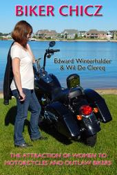 Biker Chicz: The Attraction Of Women To Motorcycles And Outlaw Bikers