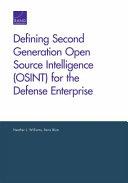 Defining Second Generation Open Source Intelligence (Osint) for the Defense Enterprise