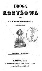 Droga krzyżowa: Przez ks. Karola Antoniewicza. Z rycinami stacyj