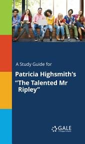 "A Study Guide for Patricia Highsmith's ""The Talented Mr Ripley"""