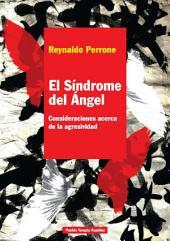 El síndrome del Ángel: Consideraciones acerca de la agresividad