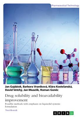 Drug solubility and bioavailability improvement  Possible methods with emphasis on liquisolid systems formulation PDF