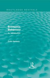 Economic Behaviour (Routledge Revivals): An Introduction