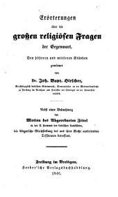 Erörterungen über die großen religiösen Fragen der Gegenwart: den höheren und mittleren Ständen gewidmet, Band 1