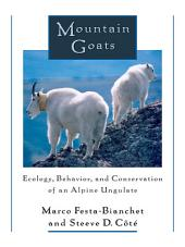 Mountain Goats: Ecology, Behavior, and Conservation of an Alpine Ungulate