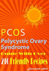 The PCOS Diet: Guide With Cookbook: Nutritional Approach For Polycystic Ovary Syndrome: Low Gi Low Carb Low