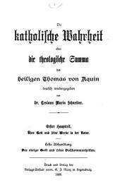 Die Katholische Wahrheit, oder die theologische Summa des heiligen Thomas von Aquin: Bände 1-2