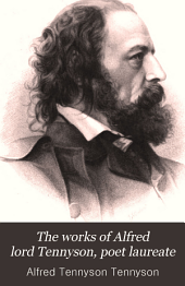 The Works of Alfred Tennyson, Poet Laureate