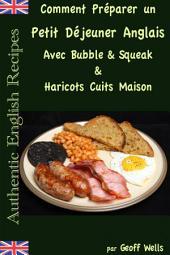 Comment Préparer un Petit Déjeuner Anglais avec Bubble & Squeak & Haricots Cuits Maison