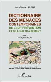 Dictionnaire des menaces contemporaines: De leur prévention et de leur traitement - Tome 1 : français/anglais