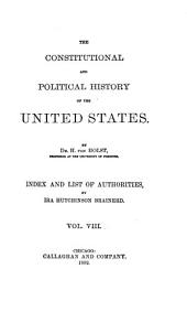 The Constitutional and Political History of the United States: Index and list of authorities, by Ira Hutchinson Brainerd. 1892