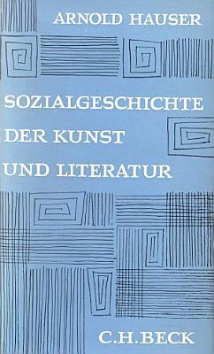 Sozialgeschichte der Kunst und Literatur PDF