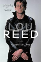 Lou Reed: A Life