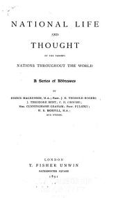 National Life and Thought of the Various Nations Throughout the World: A Series of Addresses