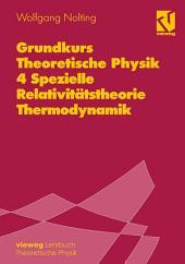 Grundkurs Theoretische Physik: Band 4: Spezielle Relativitätstheorie, Thermodynamik, Ausgabe 3