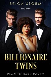 Billionaire Twins ( A New Adult Multiracial Erotic Romance) Book 2: interracial bwwm multiracial erotic romance