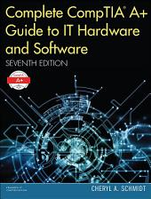 Complete CompTIA A+ Guide to IT Hardware and Software: Edition 7
