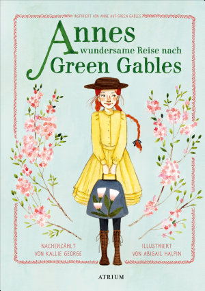 Annes wundersame Reise nach Green Gables PDF