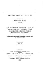 Ancient laws of Ireland: Senchus Mór, pt. II : law of distress (completed). Laws of hostage-sureties, fosterage, saerstock tenure, daer-stock tenure, and of social connexions