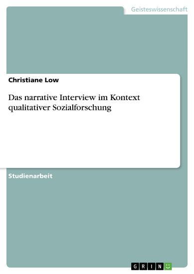 Das narrative Interview im Kontext qualitativer Sozialforschung PDF