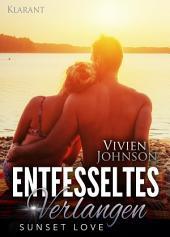 Entfesseltes Verlangen - Sunset Love. Erotischer Roman