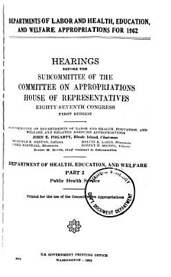 Departments of Labor and Health  Education and Welfare Appropriations for 1962