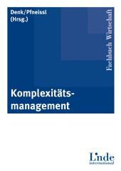 Komplexitätsmanagement: Konzeption, Erfolgspotentiale, Praxisfälle