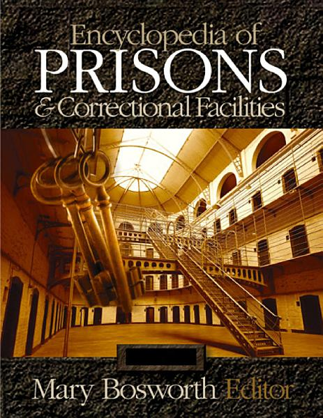 Download Encyclopedia of Prisons and Correctional Facilities Book