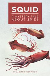 Squid: A Mystery Tale About Spies