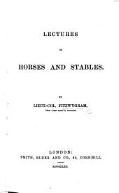 Lectures on Horses and Stables. ([First-]second series).