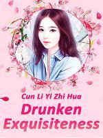 Drunken Exquisiteness