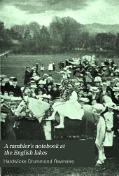 A rambler's notebook at the English lakes