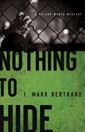 Nothing to Hide (A Roland March Mystery Book #3)