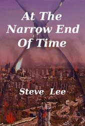 At the Narrow End of Time