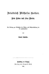 Friedrich Wilhelm Gotter: sein Leben und seine Werke : ein Beitrag zur Geschichte der Bühne und Bühnendichtung im 18. Jahrhundert, Ausgaben 10-12