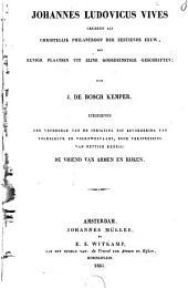 Johannes Ludovicus Vives geschetst als Christelijk philantroop der zestiende eeuw: met eenige plaatsen uit zijn godsdienstige geschriften, Volume 1
