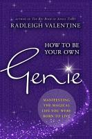 How to Be Your Own Genie PDF