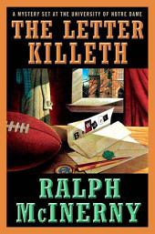 The Letter Killeth: A Mystery Set at the University of Notre Dame