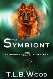 The Symbiont (The Symbiont Time Travel Adventures Series, Book 1)