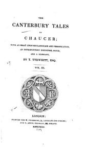 The Canterbury Tales of Chaucer: With an Essay Upon His Language and Versification, an Introductory Discourse, Notes, and a Glossary, Volume 3