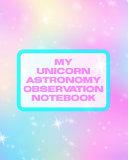 My Unicorn Astronomy Observation Notebook