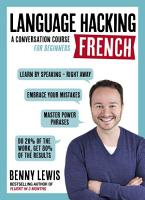 LANGUAGE HACKING FRENCH  Learn How to Speak French   Right Away  PDF