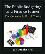 The Public Budgeting and Finance Primer