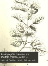 Iconographia botanica, seu Plantae criticae, icones plantarum rariorum, cum comm. editae. [10 pt. The title and text are in Lat. and Germ.].