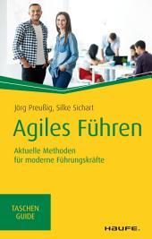 Agiles Führen: Aktuelle Methoden für moderne Führungskräfte