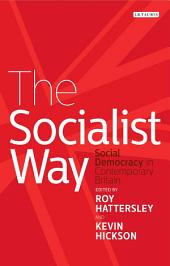The Socialist Way: Social Democracy in Contemporary Britain