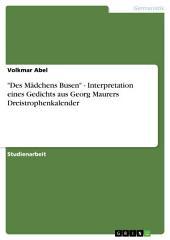 """""""Des Mädchens Busen"""" - Interpretation eines Gedichts aus Georg Maurers Dreistrophenkalender"""